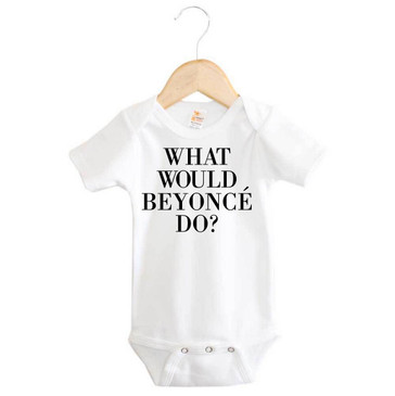 What would Beyonce do? onesie