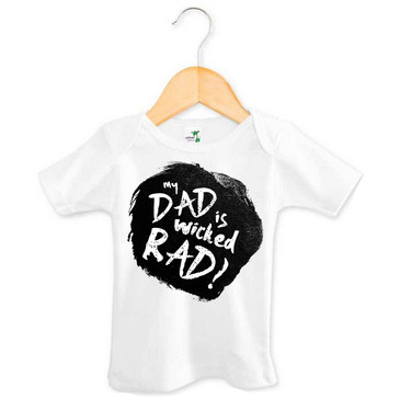 MY DAD IS WICKED RAD baby tee