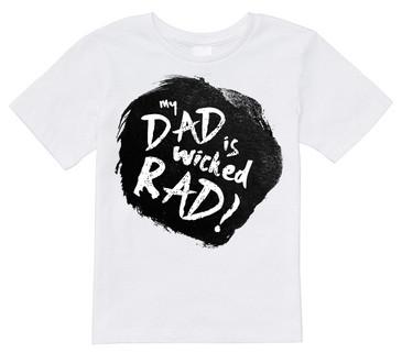 MY DAD IS WICKED RAD kids tee