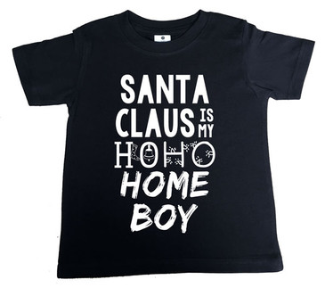 Santa Claus is my HO HO HOME BOY black baby tee
