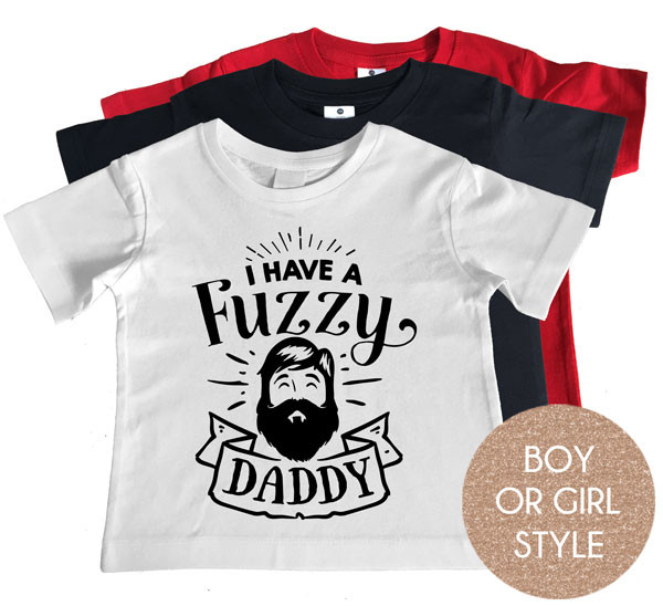 I have a fuzzy daddy t-shirt