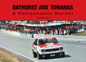 Bathurst A9X Toranas - A Photographic History Book By Stephen Stathis - $30