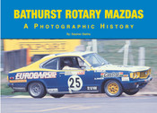 Bathurst Rotary Mazdas - A Photographic History Book By Stephen Stathis - $30