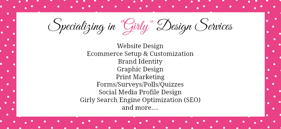 Specializing in Girly Design Services