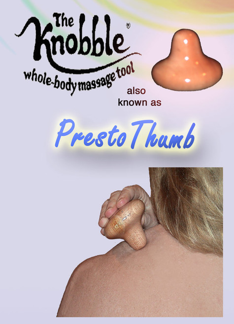 "The Knobble PRESTO THUMB saves hands and makes tough spots easier. So comfortable it almost feels like an extension of your hand! You can PRESS  or lean on the Knobble to do your own back and other hard-to-reach places, wherever  you are. It's like a ""tireless thumb!""  COMES BAGGED WITH HEADER CARD"