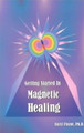 Getting Started in Magnetic Healing