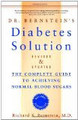 The Diabetes Solution: The Complete Guide to Achieving Normal Blood Sugars