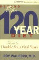 Beyond the 120 Year Diet : How to Double Your Vital Years
