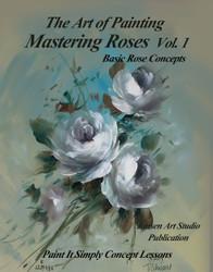 B5023 Mastering Roses Vol 1 - Basic Rose Concepts