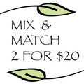 Buy any 2 of our Mix & Match Products for $20!