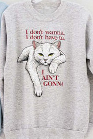 AINT GONNA WHITE CAT SWEATSHIRT ASH