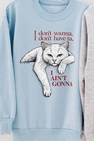 AINT GONNA WHITE CAT SWEATSHIRT LT BLUE