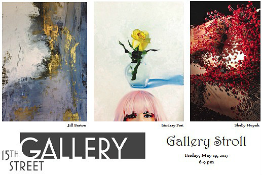 You are invited to Gallery Stroll Friday, May 19 from 6-9pm Featuring: Jill Barton Lindsay Frei With floral art installations by Shelly Huynh
