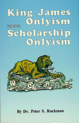 King James Onlyism vs. Scholarship Onlyism