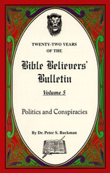 Politics and Conspiracies - Bible Believers' Bulletin Volume 5