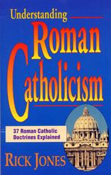 Understanding Roman Catholicism