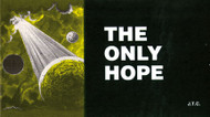 The Only Hope - Tract