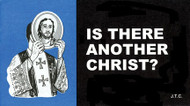 Is There Another Christ? - Tract