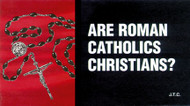 Are Roman Catholic Christians? - Tract