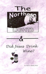 The Northern Lights / Did Jesus Drink Wine?