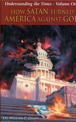 How Satan Turned America Against God, Understanding the Times - Volume One