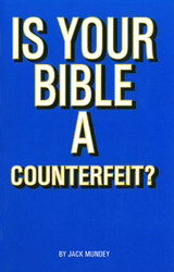 Is Your Bible A Counterfeit?