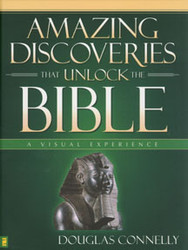 Amazing Discoveries That Unlock the Bible