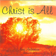Christ Is All - Amy Anderson CD
