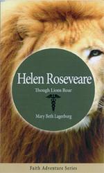 Helen Roseveare: Though Lions Roar