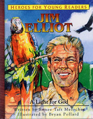 Jim Elliot: A Light For God