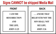 Scripture Sign - John 11:25 and John 3:36