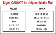 Scripture Sign - 1 John 5:12 and Mark 16:16