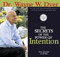 The Secrets of The Power of Intention, Dr. Wayne Dyer