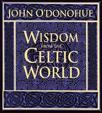 Wisdom From the Celtic World, John O'Donohue