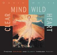 Clear Mind, Wild Heart, David Whyte
