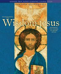 Encountering the Wisdom Jesus, Cynthia Bourgeault
