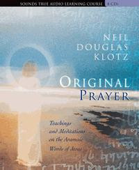 Original Prayer, Neil Douglas-Klotz