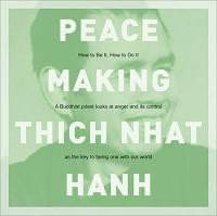 Peacemaking, Zen Master Thich Nhat Hanh