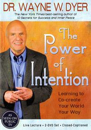 The Power of Intention, Learning to Co-create Your World Your Way, Dr. Wayne Dyer