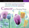 Cancer As a Turning Point: From Surviving to Thriving