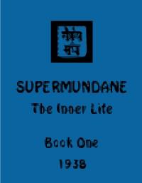 Supermundane: The Inner Life, Master Morya