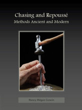 Chasing and Repoussé - Methods Ancient and Modern by Nancy Megan Corwin