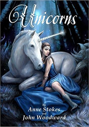 Anne Stokes Unicorns Book from Anne Stokes and John Woodward