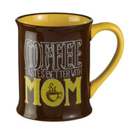 """Coffee Tastes Better with Mom"" Coffee Cup Mug"