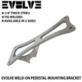 EVOLVE WELD-ON PEDESTAL MOUNTING BRACKET