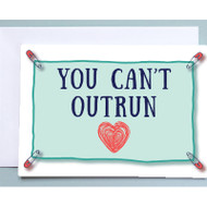 You Can't Outrun Love Card for Runners
