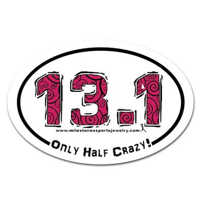 13.1 only half crazy oval car bumper sticker
