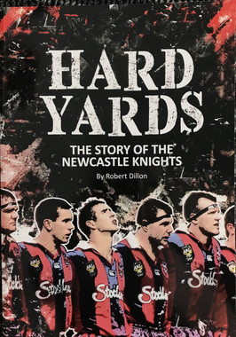 HARD YARDS: THE STORY OF THE NEWCASTLE KNIGHTS