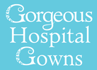 Gorgeous Hospital Gowns