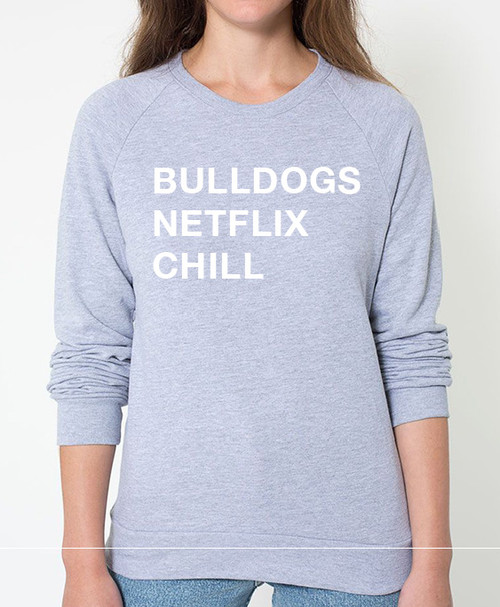 Bulldog Netflix Chill Sweatshirt
